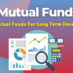 Best Long Term Mutual Funds For Better Return