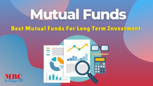 Read more about the article Best Long Term Mutual Funds For Better Return