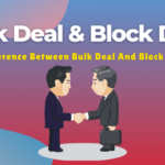 Difference Between Bulk Deal And Block Deal Explained