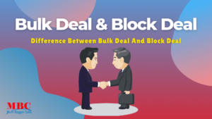Read more about the article Difference Between Bulk Deal And Block Deal Explained