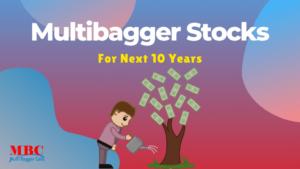 Multibagger stocks for next 10 years