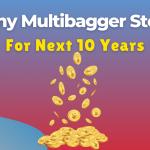 Penny Multibagger Stocks For Next 10 Years