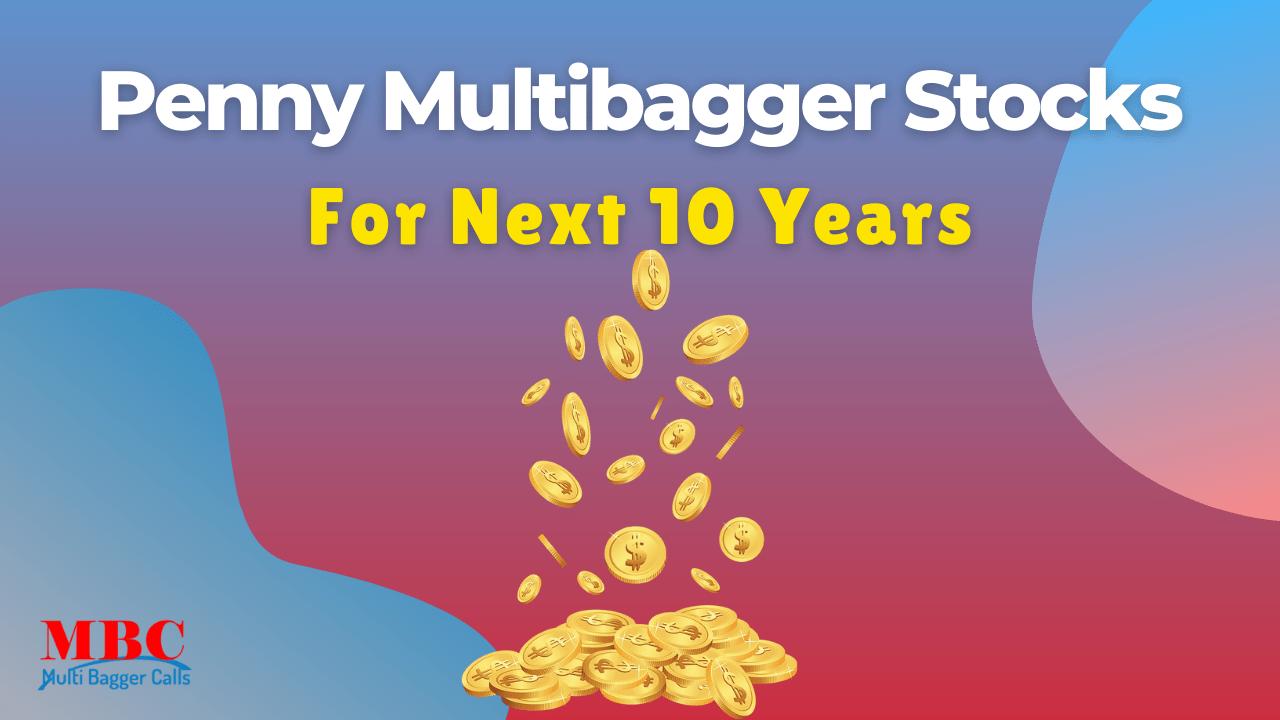 Penny Multibagger Stocks